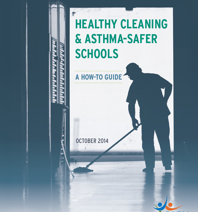 Healthy Cleaning and Asthma-Safer Schools: A How-To Guide